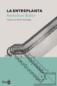 Libro: La entreplanta - Baker, Nicholson