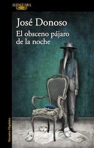Libro: El obsceno pájaro de la noche - Donoso, Jose