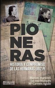 Libro: Pioneras 'Historia y compromiso de las hermanas Úriz Pi' - Martorell Pérez, Manuel