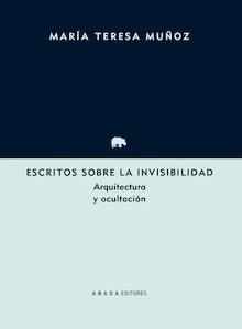 Libro: Escritos sobre la invisibilidad - Muñoz Jiménez, María Teresa
