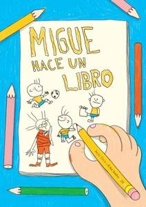 Libro: Migue hace un libro - Ortiz Pérez Del Molino, Jesús